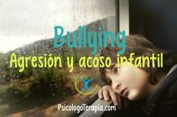 BULLYING: AGRASIÓN Y ACOSO INFANTIL
